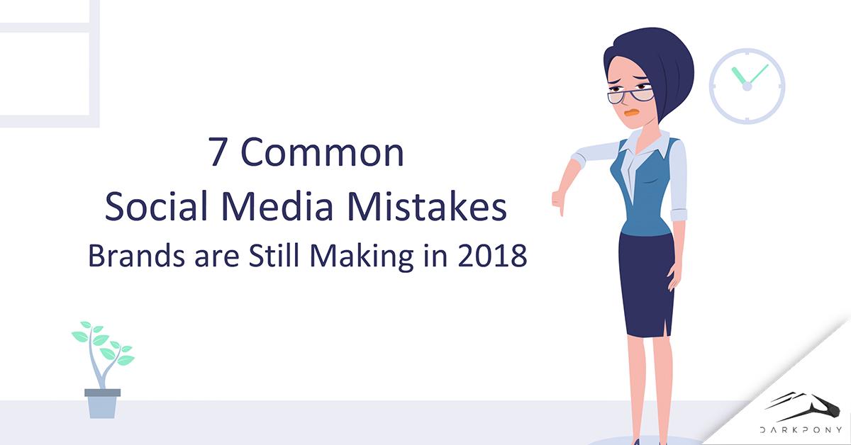 7 Common Social Media Mistakes Brands ar...